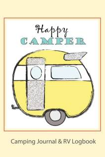 HAPPY CAMPER: Camping Journal & RV Logbook