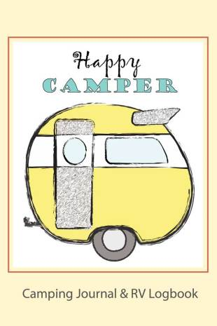 Happy Camper: Camping Journal and RV Travelog
